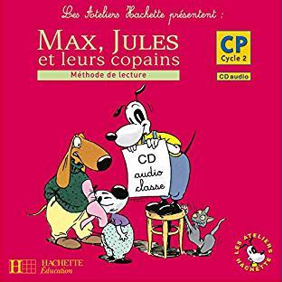 LES ATELIERS HACHETTE MAX, JULES ET LEURS COPAINS CP - CD AUDIO CLASSE 1
