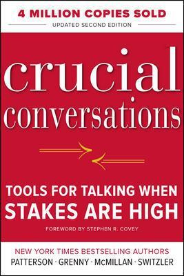 CRUCIAL CONVERSATIONS TOOLS FOR TALKINS WHEN STAΚΕS AR HIGH HC