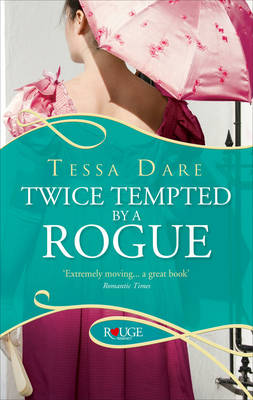 TWICE TEMPTED BY A ROGUE : A ROUGE REGENCY ROMANCE  PB