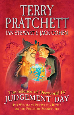 THE SCIENCE OF DISCWORLD IV: JUDGEMENT DAY: 4  HC
