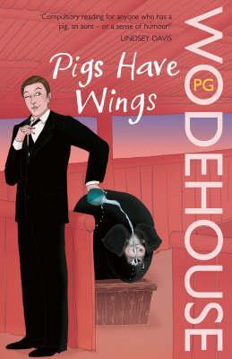 PIGS HAVE WINGS : Blandings Castle PB