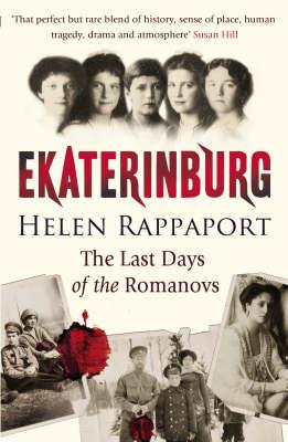 EKATERINBURG : The Last Days of the Romanovs PB
