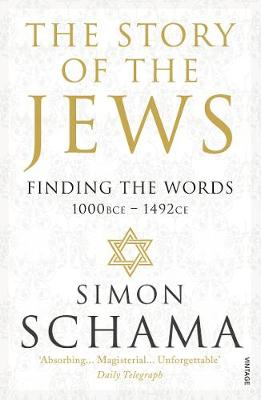 THE STORY OF THE JEWS: FINDING THE WORDS (1000 BCE -1492) PB
