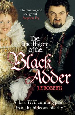 TRUE HISTORY OF THE BLACK ADDER PB