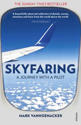 SKYFARING : A Journey with a Pilot PB