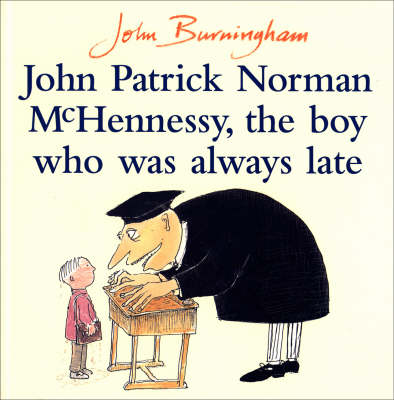 JOHN PATRICK NORMAN MCHENNESSY : THE BOY WHO WAS ALWAYS LATE PB