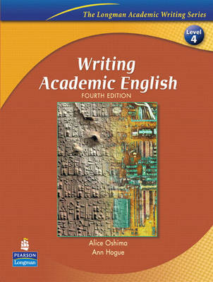 LONGMAN ACADEMIC WRITING SERIES : WRITING ACADEMIC ENGLISH 4 4TH ED