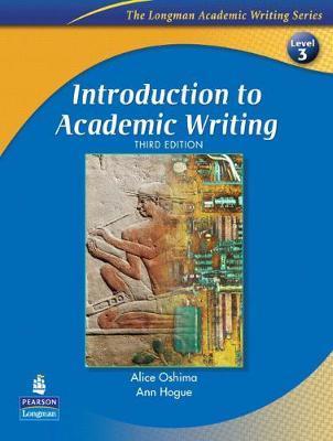 LONGMAN ACADEMIC WRITING SERIES : INTRODUCTION TO ACADEMIC WRITING 3 3RD ED PB