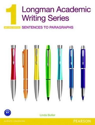 LONGMAN ACADEMIC WRITING SERIES : ACADEMIC WRITING SENTENCES TO PARAGRAPHS 1 SB 2ND ED