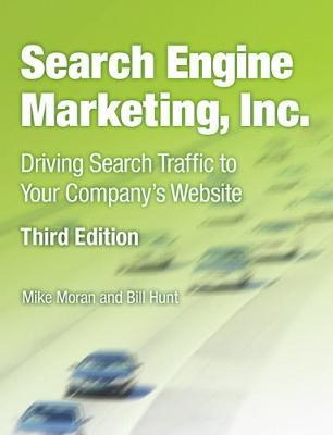 SEARCH ENGINE MARKETING INC.: DRIVING SEARCH TRAFFIC TO YOUR COMPANYS WEBSITE 3RD ED
