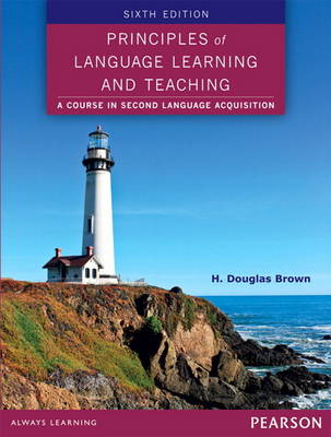 PRINCIPLES OF LANGUAGE LEARNING AND TEACHING 6TH ED