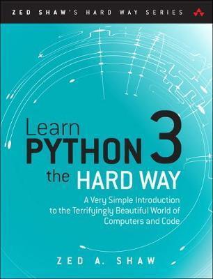 LEARN PYTHON 3: THE HARD WAY