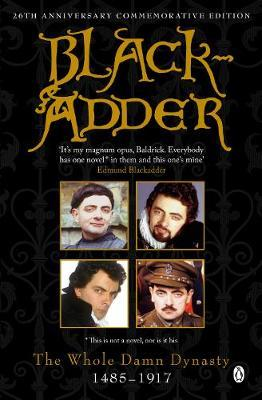 BLACKADDER : THE WHOLE DAMN DYNASTY PB