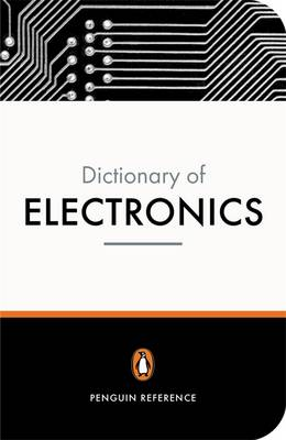 PENGUIN DICTIONARY : ELECTRONICS 4TH ED PB B