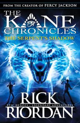 THE KANE CHRONICLES #3: THE SERPENTS SHADOW (PB)