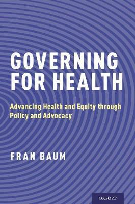 GOVERNING FOR HEALTH: ADVANCING HEALTH AND EQUITY THROUGH POLICY AND ADVOCACY