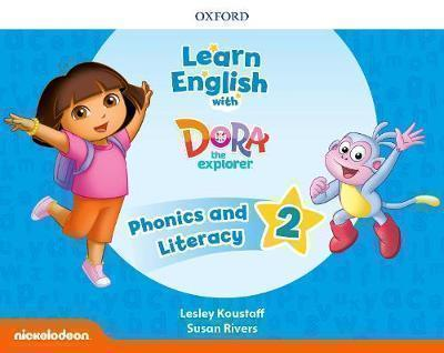 LEARN ENGLISH WITH DORA THE EXPLORER 2 PHONICS AND LITERACY (+ extra Online Teacher s Resources )