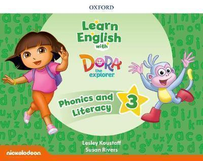 LEARN ENGLISH WITH DORA THE EXPLORER 3 PHONICS AND LITERACY (+ extra Online Teacher s Resources )