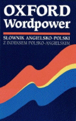 OXFORD WORDPOWER DICTIONARY FOR POLISH LEARNERS * PB
