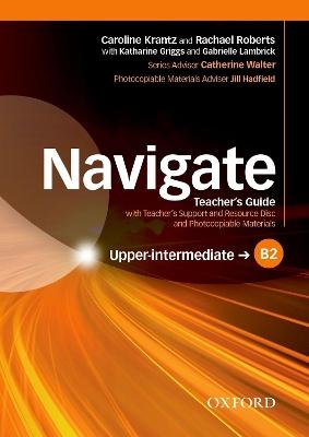 NAVIGATE B2 UPPER-INTERMEDIATE TCHR S (+ TCHR S RESOURCES DISC)