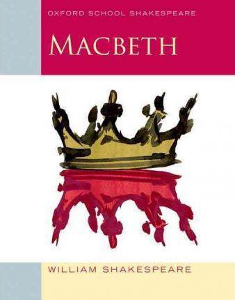 OXFORD SCHOOL SHAKESPEAR : MACBETH