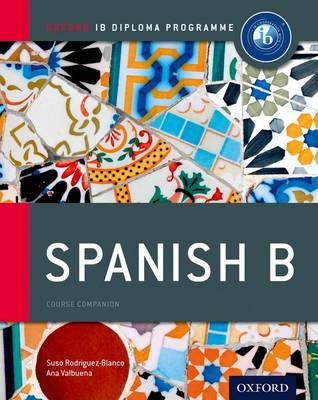 SPANISH B COURSE BOOK: IB DIPLOMA PROGRAMME (INTERNATIONAL BACCALAUREATE) PB