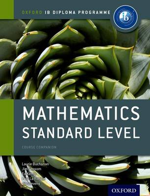 IB MATHEMATICS STANDARD LEVEL (COURSE COMPANION) (IB DIPLOMA PROGRAMME) PB