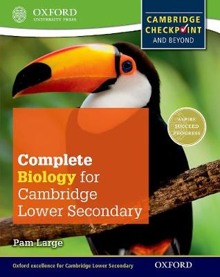 COMPLETE BIOLOGY FOR CAMBRIDGE SECONDARY 1 STUDENT BOOK: FOR CAMBRIDGE CHECKPOINT AND BEYOND (CHECKP  PB