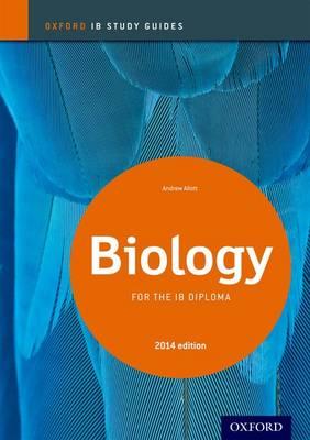 OXFORD IB STUDY GUIDE BIOLOGY FOR THE IB DIPLOMA 2014 EDITION PB