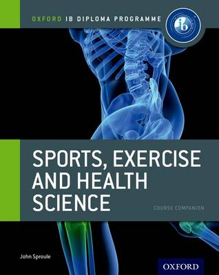 IB DIPLOMA: SPORTS, EXERCISE  HEALTH SCIENCE