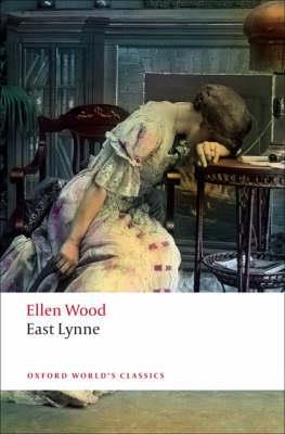 OXFORD WORLD CLASSICS: EAST LYNNE