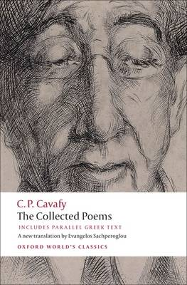 C. P. CAVAFY: THE COLLECTED POEMS WITH PARALLEL GREEK TEXT (PB)