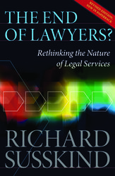 THE END OF LAWYERS? :RETHINKING THE NATURE OF LEGEL SERVICES