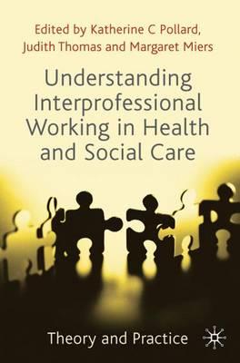 UNDERSTANDING INTERPROFESSIONAL WORKING IN HEALTHAND SOCIAL CARE  PB