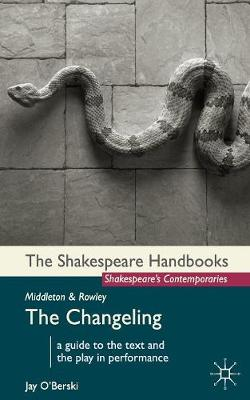 MIDDLETON AND ROWLEY : THE CHANGELING PB
