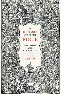 A HISTORY OF THE BIBLE The Book and Its Faiths HC