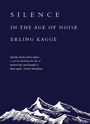 SILENCE : IN THE AGE OF NOISE  HC