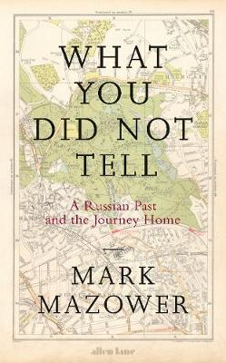WHAT YOU DID NOT TELL : A RUSSIAN OAST AND THE JOURNEY HOME HC