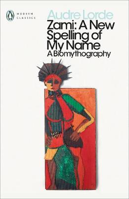 PENGUIN MODERN CLASSICS ZAMI: A NEW SPELLING OF MY NAME
