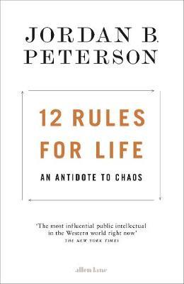 12 RULES FOR LIFE : AN ANTIDOTE TO CHAOS HC