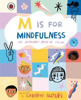 M IS FOR MINDFULNESS An Alphabet Book of Calm HC