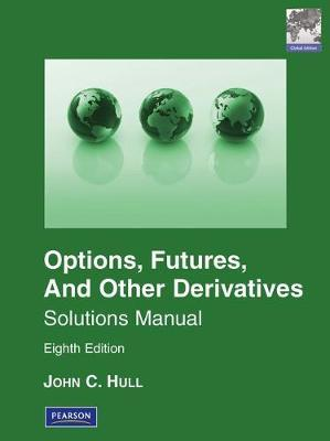 SOLUTIONS MANUAL FOR OPTIONS, FUTURES  OTHER DERIVATIVES