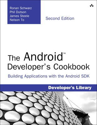 THE ANDROID DEVELOPERS COOKBOOK: BUILDING APPLICATIONS WITH THE ADROID SDK 2ND ED