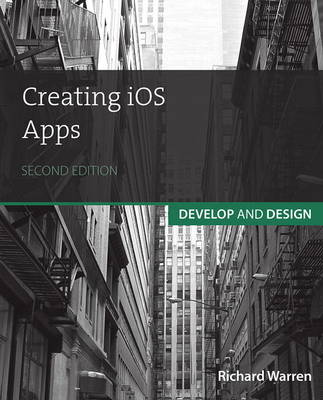 CREATING IOS APPS: DEVELOP AND DESIGN 2ND ED