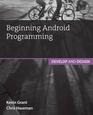 BEGINNING ANDROID PROGRAMMING: DEVELOP AND DESIGN 2ND ED
