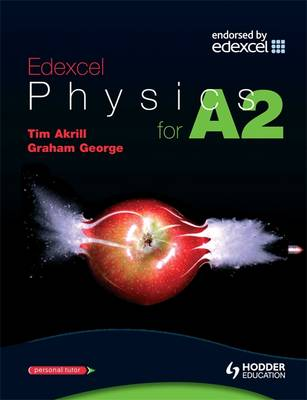 EDEXCEL PHYSICS FOR A2 (ADVANCED PHYSICS FOR EDEXCEL SERIES)