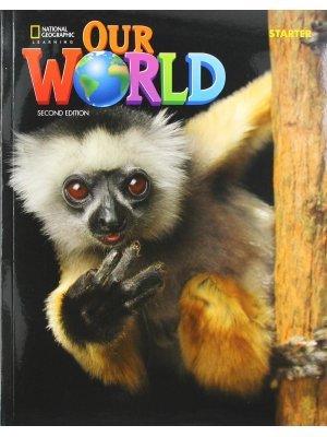 OUR WORLD STARTER BUNDLE (SB  EBOOK  ONLINE PRACTICE) - BRE 2ND ED