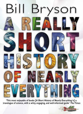 A REALLY SHORT HISTORY OF NEARLY EVERYTHING (Hardcover)