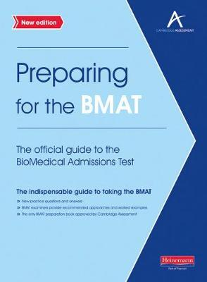 PREPARING FOR THE BMAT: THE OFFICIAL GUIDE TO THE BIOMEDICAL ADMISSIONS TEST NEW EDITION PB