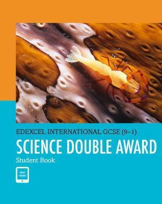 EDEXCEL INTERNATIONAL GCSE (9-1) SCIENCE DOUBLE AWARD STUDENT BOOK: PRINT AND EBOOK BUNDLE